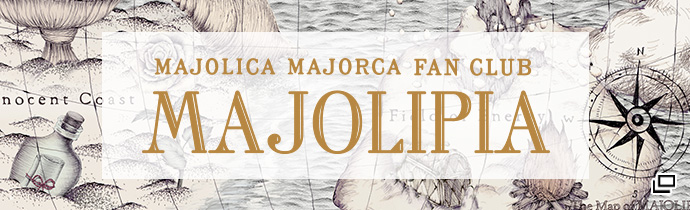 MAJOLICA MAJORCA FAN CLUB MAJOLIPIA(マジョリピア)